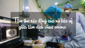 Tâm thư xúc động của nữ bác sỹ giữa dịch virus corona