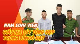 Giấu hàng nghìn viên ma túy tổng hợp trong bì ngô hạt, nam sinh viên Nghệ An bị bắt quả tang tại chỗ