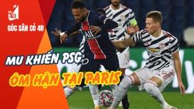 MU khiến PSG ôm hận tại Paris; Công Phượng ủng hộ tiền thưởng cho miền Trung
