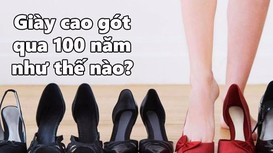Giày cao gót qua 100 năm