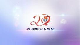 20 năm K75 Huỳnh Thúc Kháng: Một thời và mãi mãi