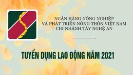 Ngân hàng NN&PTNT Chi nhánh Tây Nghệ An thông báo tuyển dụng lao động năm 2021