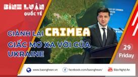 Giành lại Crimea từ Nga, giấc mơ xa vời của Ukraine