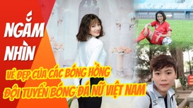 Ngắm nhìn vẻ đẹp của các bóng hồng bóng đá nữ Việt Nam