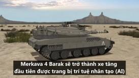 Mẫu xe tăng mang trí tuệ nhân tạo đầu tiên trên thế giới của Israel