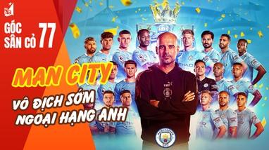 Man City vô địch sớm Ngoại hạng Anh; Văn Đức phủ nhận chia tay SLNA