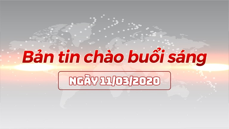 Bản tin chào buổi sáng Nghệ An ngày 11/03/2020