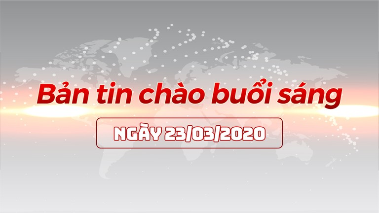 Bản tin chào buổi sáng Nghệ An ngày 23/03/2020
