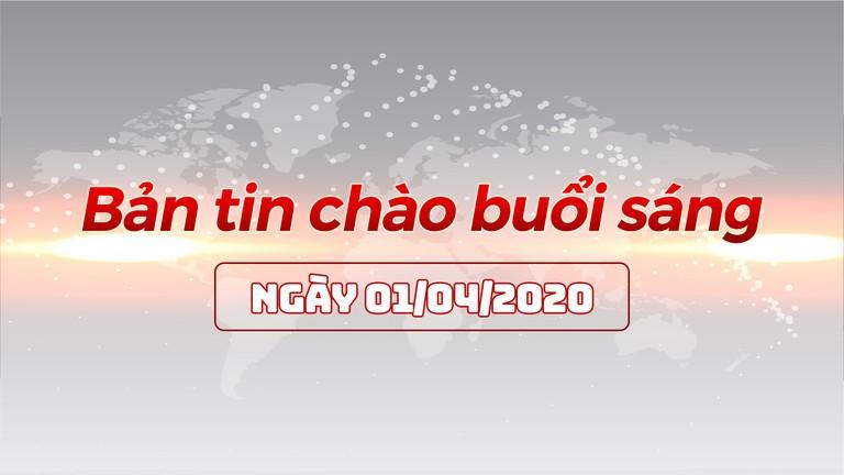 Bản tin chào buổi sáng Nghệ An ngày 01/04/2020