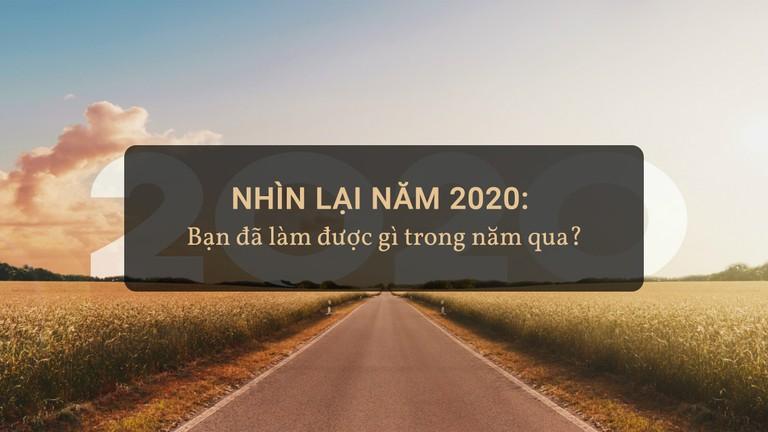 Nhìn lại năm 2020: Bạn đã làm được gì trong năm qua?