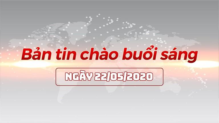 Bản tin chào buổi sáng Nghệ An ngày 22/05/2020