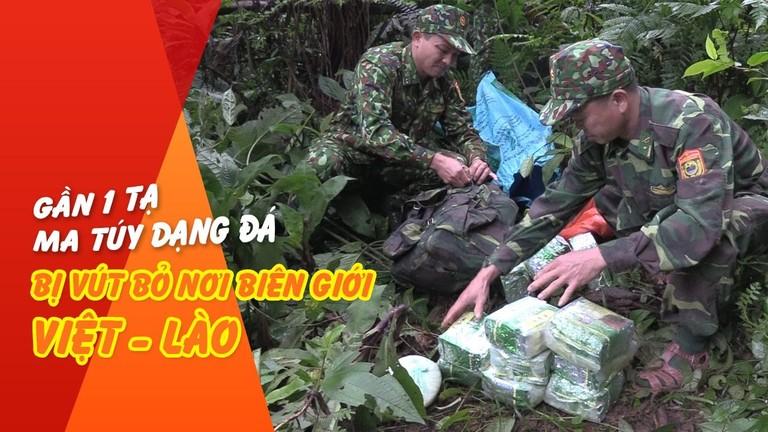 Gần 1 tạ ma túy dạng đá bị vứt bỏ nơi biên giới Việt - Lào