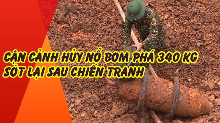 Cận cảnh quá trình hủy nổ quả bom phá 340 kg  sót lại sau chiến tranh