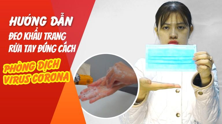 Hướng dẫn đeo khẩu trang, rửa tay đúng cách phòng dịch virus Corona