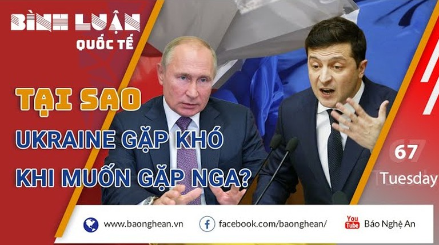 Điều gì cản trở nhà lãnh đạo Ukraine gặp Tổng thống Putin?