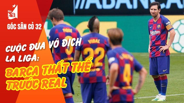 Cuộc đua vô địch La Liga: Barca thất thế trước Real
