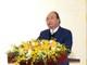 Thủ tướng Nguyễn Xuân Phúc: 'Đừng để đầu năm thong thả, cuối năm vất vả'