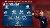 Đội hình 'người khổng lồ' U22 Việt Nam bắt đầu chinh phục SEA Games 30
