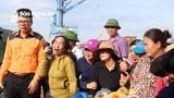Quặn lòng giây phút đón thi thể thuyền viên Nghệ An bị nạn trở về quê nhà