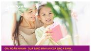 """""""Giải ngân nhanh - Quà tặng bình an"""" từ BAC A BANK"""