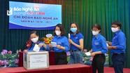 Chi đoàn Báo Nghệ An phát động quyên góp, ủng hộ phòng chống dịch Covid - 19