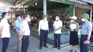 Chủ tịch UBND thành phố Vinh kiểm tra phòng dịch tại chợ đầu mối và phường, xã