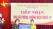 Ủy ban MTTQ tỉnh Nghệ An tiếp nhận ủng hộ phòng, chống dịch Covid-19.