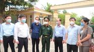 Chủ tịch UBND tỉnh Nguyễn Đức Trung kiểm tra các điểm cách ly ở Hưng Nguyên, Nam Đàn