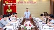 Ban Thường vụ Tỉnh ủy Nghệ An cho ý kiến về phát triển kinh tế - xã hội 6 tháng cuối năm