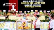 Khai mạc Đại hội đại biểu Đảng bộ huyện Thanh Chương nhiệm kỳ 2020 - 2025