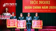 Đảng ủy, Bộ Chỉ huy quân sự tỉnh Nghệ An tổ chức Hội nghị quân chính năm 2020