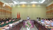 Tiếp tục xây dựng khu vực phòng thủ tỉnh Nghệ An ngày càng vững chắc