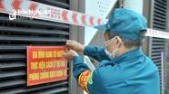 Nghệ An quy định rõ việc cách ly, lấy mẫu xét nghiệm F1, F2 và người về từ vùng dịch