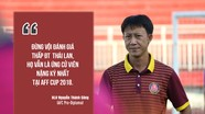 HLV Nguyễn Thành Công: 'Tuyển Việt Nam sẽ vào bán kết AFF Cup 2018'