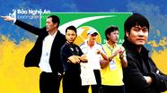 Nghệ An - địa phương cung cấp nhiều cầu thủ, HLV nhất V.League