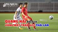 Quang Hải lỡ hẹn U22 Thái Lan vì chấn thương, có nguy cơ sớm chia tay SEA Games 30