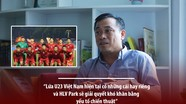 BLV Quang Tùng nhận định về U23 Việt Nam tại VCK U23 châu Á 2020