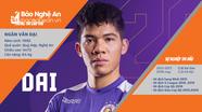 Tiền đạo Ngân Văn Đại: Chiến binh xứ Nghệ trong màu áo nhà vô địch V.League