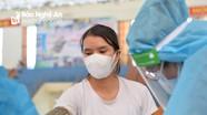Nghệ An: Có gần 402.000 người được tiêm vaccine phòng Covid-19