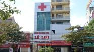 Phòng khám Đa khoa Lê Lợi, TP.Vinh bị tố cáo 'chặt chém' bệnh nhân