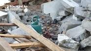 Bố tử vong, 2 con bị thương trong vụ nổ sập nhà ở Nghệ An