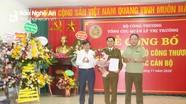 Cục Quản lý thị trường Nghệ An có tân Cục trưởng