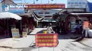 Phòng dịch Covid-19, chợ đầu mối lớn nhất phía Tây Nam Nghệ An vắng khách chưa từng có
