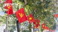 Nghệ An: Rực rỡ sắc cờ chào mừng Đại hội Đảng toàn quốc lần thứ XIII