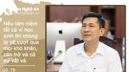 Giám đốc Sở GD-ĐT Nghệ An: 'Tâm niệm tất cả vì học sinh, chúng ta đã vượt cản trở do dịch Covid-19'