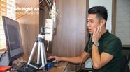 Nghệ sỹ Nghệ An tự làm clip tại nhà lan tỏa tinh thần chống dịch Covid-19