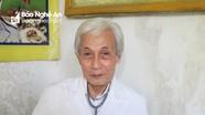 Tâm sự của bác sỹ 78 tuổi ở Nghệ An viết đơn xin lên tuyến đầu chống dịch Covid - 19