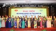 Đại hội Hội Doanh nghiệp nữ tỉnh Nghệ An lần thứ nhất