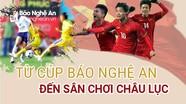 [Infographic] Từ cúp Báo Nghệ An đến sân chơi châu lục