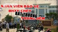 Cái chết bất thường của nhân viên bảo vệ Bảo hiểm xã hội Quỳnh Lưu